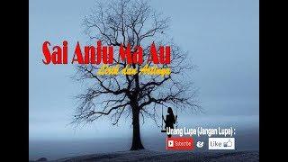 Sai Anju Ma Au - Lirik dan Artinya