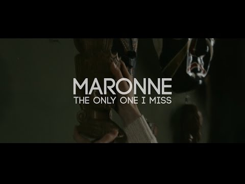 MARONNE - The Only One I Miss (OFFICIAL VIDEO)