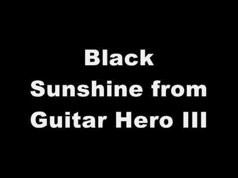 Black Sunshine Cover From Guitar Hero III: (High Quality)