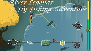 River Legends: A Fly Fishing Adventure - Gameplay