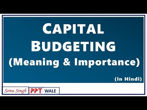 CAPITAL BUDGETING IN HINDI | Meaning, Decisions & Importance | Financial Management | BBA/MBA | ppt