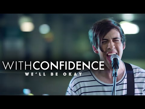 With Confidence - We'll Be Okay (Official Music Video)
