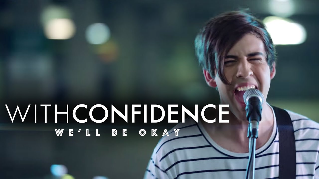 With Confidence - We'll Be Okay (Official Music Video) #1