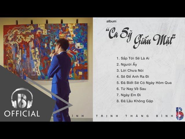Album Ca Sĩ Giấu Mặt Trịnh Thăng Bình