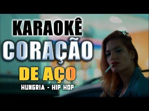 Karaokê - Coração de Aço - Hungria Hip Hop