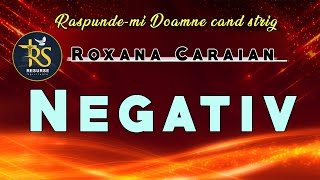 NEGATIV ORIGINAL - RASPUNDE-MI DOAMNE CAND STRIG - ROXANA CARAIAN
