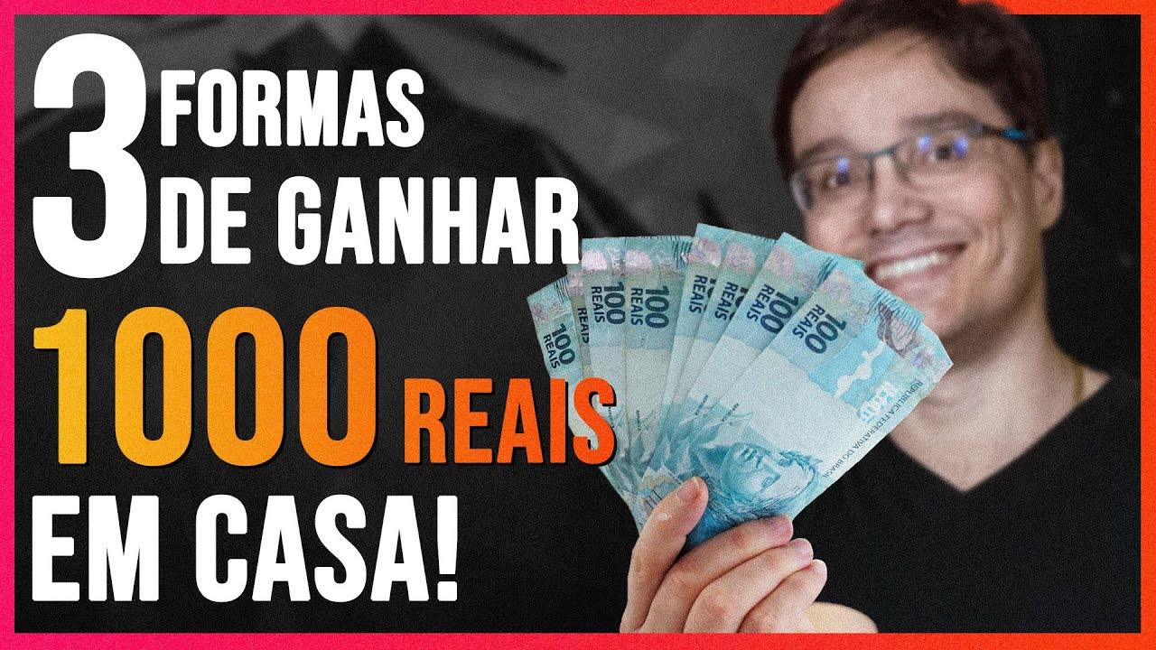 3 FORMAS DE GANHAR 1000 REAIS EXTRAS EM 2021 SEM SAIR DE CASA