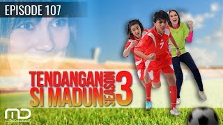 Tendangan Si Madun Season 03 - Episode 107
