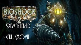 BioShock 2 Remastered - Full Game Movie (All Cutscenes) 1080p, 60fps