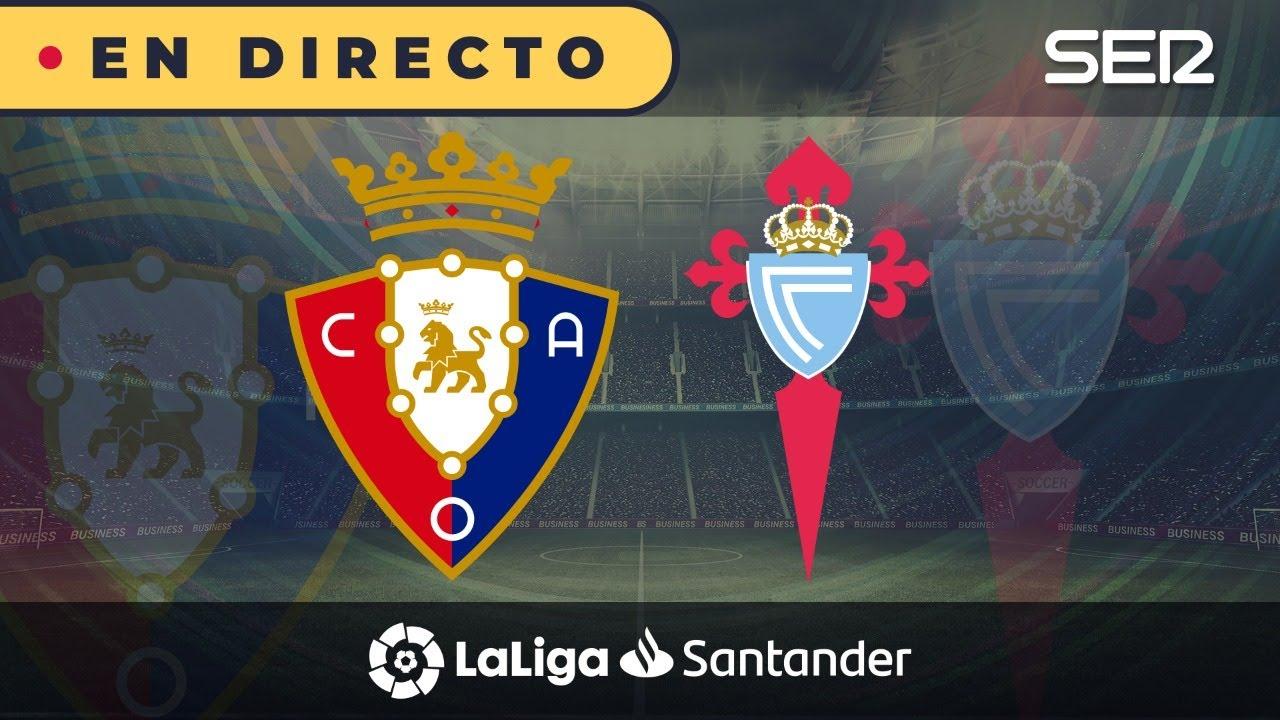 Osasuna 2 - 1 Celta de Vigo (La Liga en vivo)