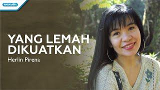Yang Lemah Dikuatkan - Herlin Pirena (with lyric)
