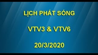 Lịch phát sóng VTV3 và VTV6 ngày 20/3/2020
