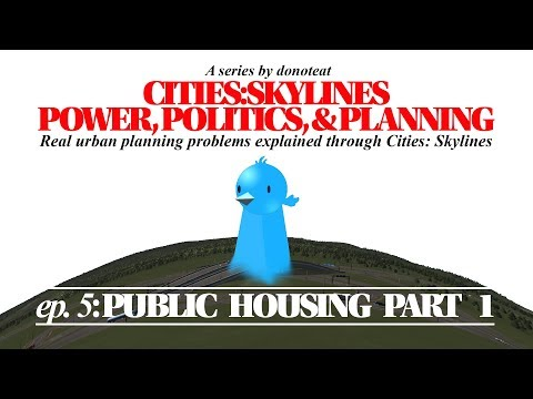 Cities: Skylines | Power, Politics, & Planning: Episode 5: Public Housing Part 1