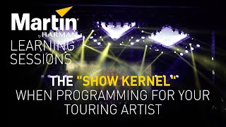 """Martin Learning Sessions: The """"Show Kernel"""" When Programming for Your Touring Artist"""