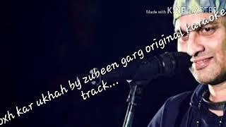 Kar poroxh kar ukhah original karaoke track..by zubeen garg