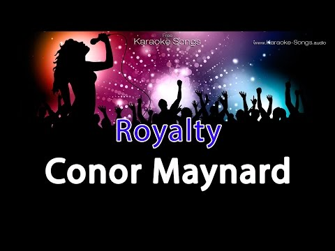 Conor Maynard 'Royalty' Instrumental Karaoke Version without vocals and lyrics