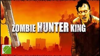 Zombie Hunter King - Android Gameplay FHD