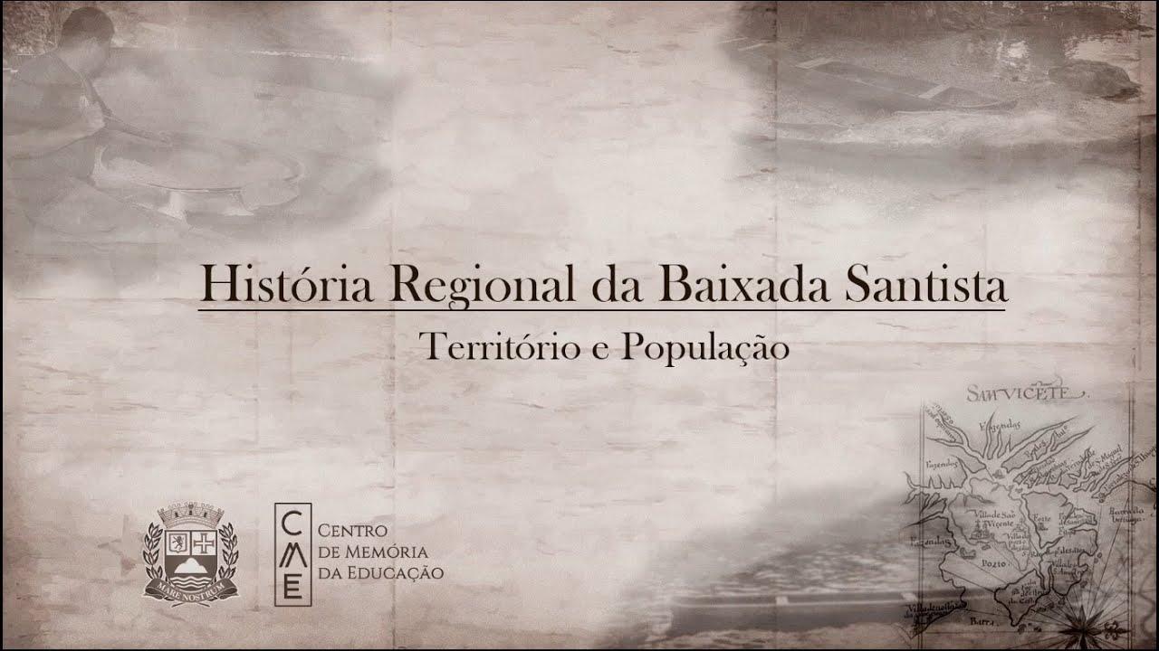 História Regional da Baixada Santista - Território e População