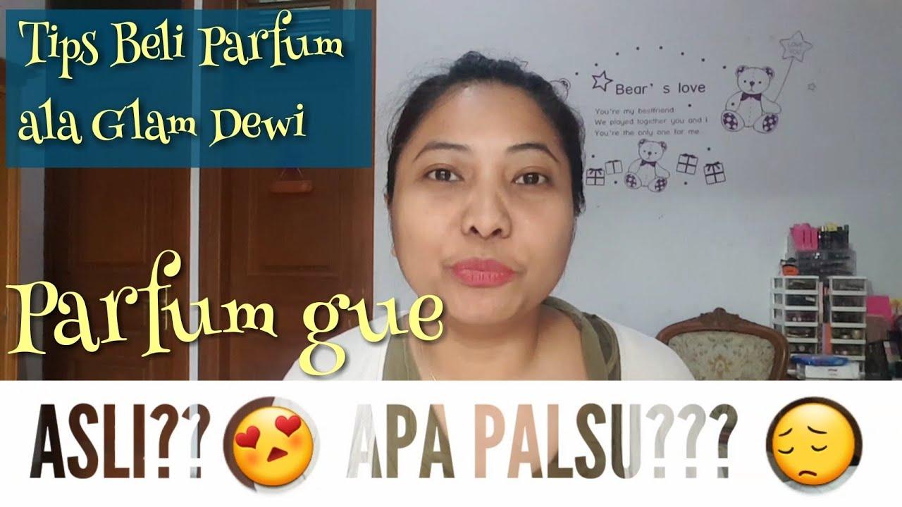Parfum Asli Apa Palsu Tips Beli Jumat Wangi Glam Dewi Switzbaby