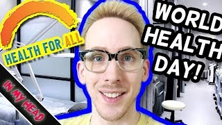 World Health Day 2018: Health for All & Universal Health Coverage (UHC)   🗽 In My Head