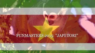 "FUNMASTERS 2015 ""JAPI TORI""  ""video"""