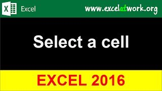 Excel 2016 - Select a cell - Learn Excel Fast