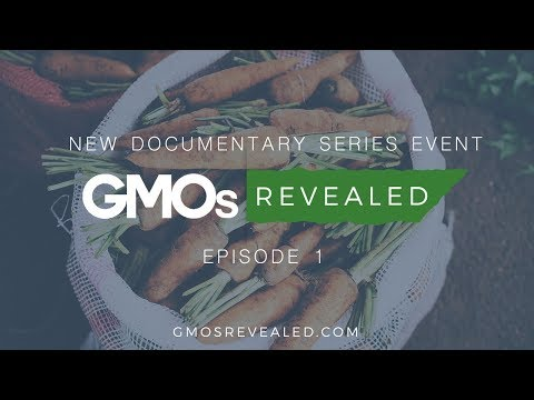 GMO's Revealed: Episode 1