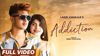 Addiction | FULL VIDEO |Laddi Chhajla | Raja Game Changerz | Parth | Latest Song 2019