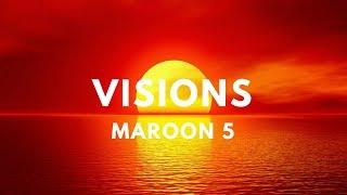 Download Maroon 5 - Visions (Lyrics) Mp3