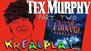 TEX MURPHY GAMES - PART 2 : The Pandora Directive || KREALPLAY
