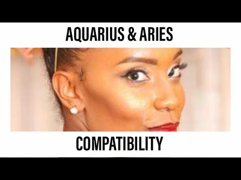 Aquarius and Aries Love Compatibility| The Peanut Butter To My Jelly