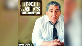 #007 - UNCLE JOEY'S JOINT