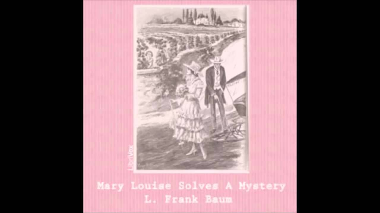 Mary Louise Solves a Mystery (FULL Audio Book) by L  Frank Baum - part 5