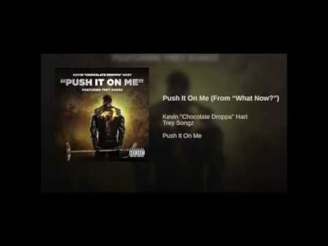 Kevin Hart - Push It On Me Feat. Trey Songz [New Song]