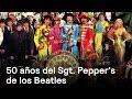 Sgt. Pepper's de los Beatles cumple 50 años - En Punto con Denise Maerker