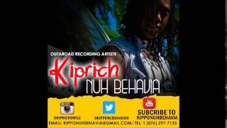 Kiprich - Nuh Man [Vybz Kartel Case] - April 2014 | @GazaPriiinceEnt