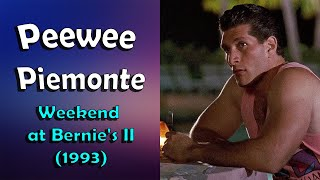 Peewee Piemonte  (Weekend at Bernie