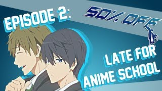 50% OFF Episode 2 - Late For Anime School