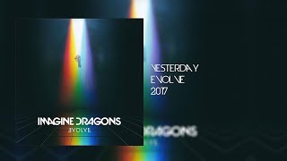 Imagine Dragons- Yesterday Lyrics