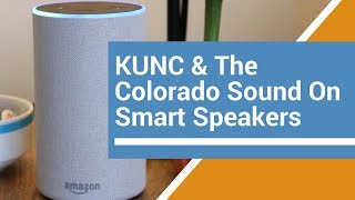 How to listen to KUNC and The Colorado Sound on your smart speaker
