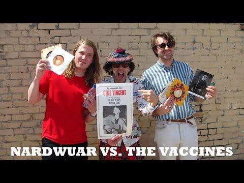 Nardwuar vs. The Vaccines