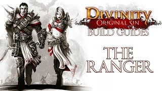 Divinity: Original Sin - Character Build Guides - The Ranger