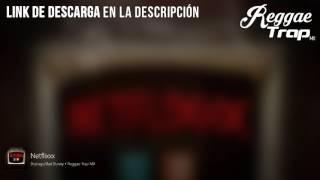 Netflixxx · Brytiago ft. Bad Bunny (DESCARGAR)