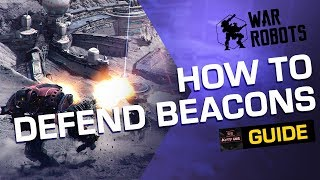 War Robots: How To Defend Beacons Like a Pro (Guide by Kitty WR) [2019]