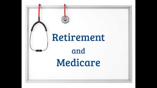 Retirement and Medicare