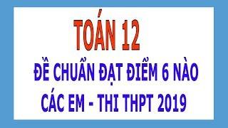 Phấn Đấu Điểm 6 nào các em - thi THPT Quốc Gia 2019