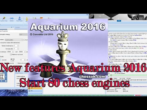 New features Aquarium 2016. Start 80 chess engines.