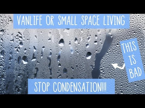 STOP CONDENSATION TIPS Camper Van - Small Space Living