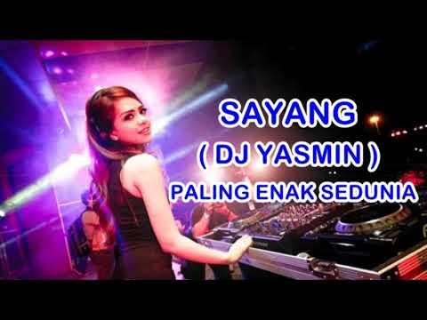 DJ YASMIN   SAYANG