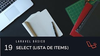 Laravel básico 19: Select o lista desplegable